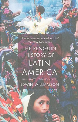 The Penguin History of Latin America By Williamson, Edwin