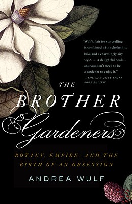 The Brother Gardeners By Wulf, Andrea