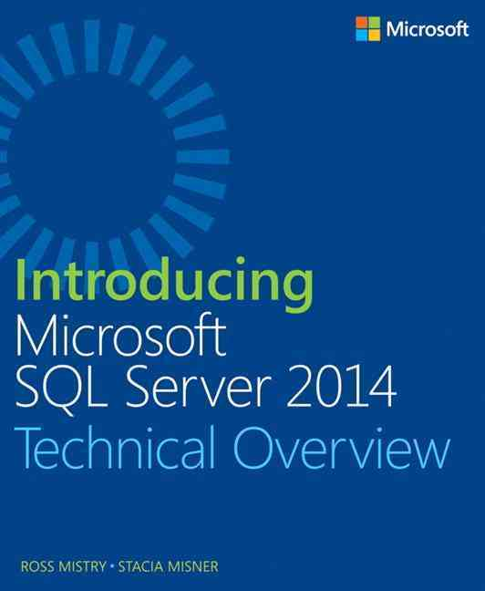 Introducing Microsoft SQL Server 2014 By Mistry, Ross/ Misner, Stacia